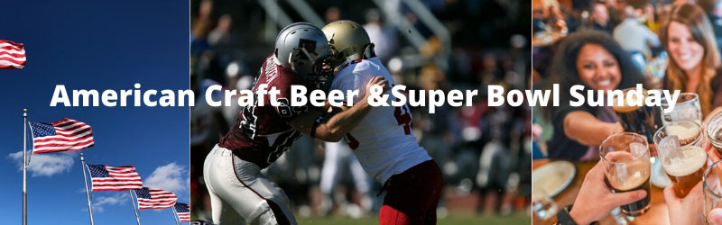 American Craft Beer and Super Bowl Sunday!