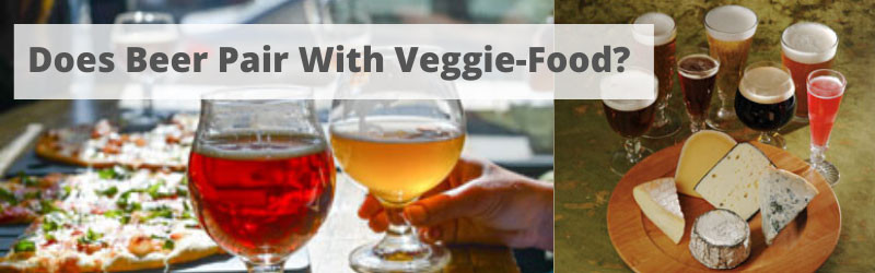 Does Beer Pair With Vegetarian Food?