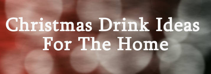 Christmas Drink Ideas For The Home