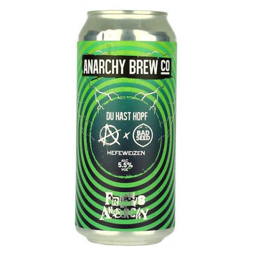 Anarchy/Bad Seed Du Hast Hopf Can