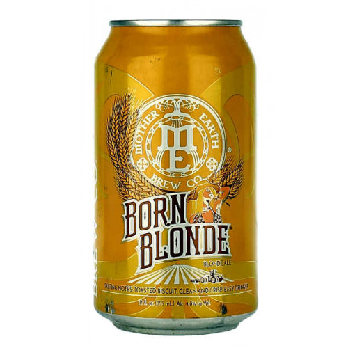 Mother Earth Born Blonde Can